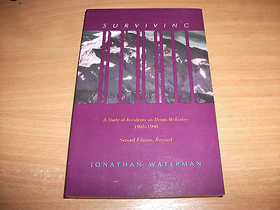 Surviving Denali:Study of Accidents book Mount McKinley,1903-1990 MOUTAINEERING
