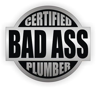 Certified Bad Ass Plumber Hard Hat Sticker | Safety Helmet Decal | Plumbing