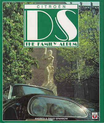 Citroen DS - The Family Album. Andrea and David Sparrow. New. Rare Book.