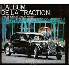 L'Album De La Traction. Borge et Viasnoff. EPA. Citroen Light Fifteen. Excellent
