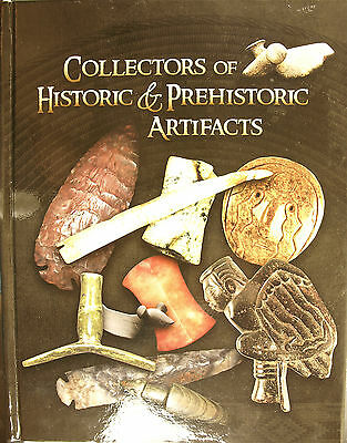 Collectors Of Historic & Prehistoric Artifacts  Volume 3 New Contributors S/n
