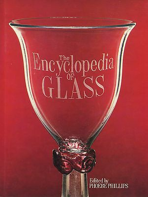 Glass Encyclopedia - Makers Types Evolution Development Etc. / In-Depth Book