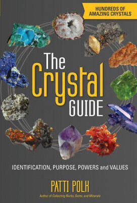 The Crystal Guide: Identification, Purpose, Powers and Values by Patti Polk.