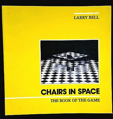 SIGNED by LARRY BELL: CHAIRS IN SPACE; ARTIST EXHIBITION CATALOG 1984 FINE FIRST