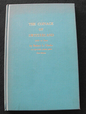 The Coinage of Switzerland 1850 To Date by Robert L Clarke 1st Edition 1968