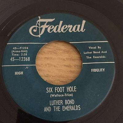 Luther Bond - Six Foot Hole/Old Mother Nature (Federal) R&B 45 New Breed Popcorn