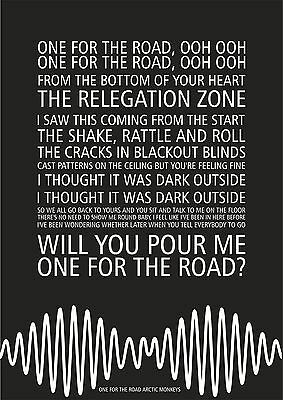 Arctic Monkeys - One For The Road -Song lyric poster typography art print