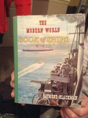 The Modern World Book of Ships by Raymond Blackman