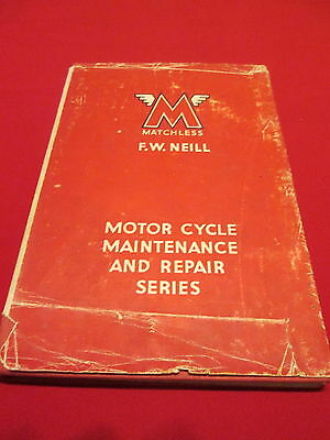 Matchless Motor Cycle Maintenance And Repair Series - F.w. Neill 1949 Hb