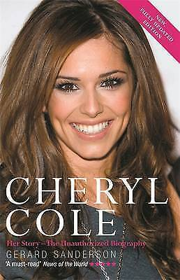 Cheryl Cole: Her Story - The Unauthorized Biography by Gerard Sanderson (Paperb…