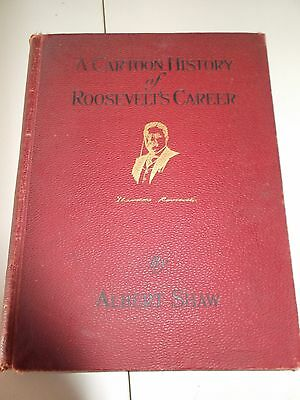 Book - A Cartoon History of Roosevelt's Career By Albert Shaw - Hardcover