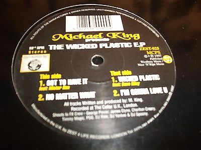 """12""""VINYL RECORD/ MICHAEL KING presents THE WICKED PLASTIC EP- GOT TO HAVE IT:VG+"""