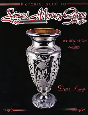 Silvered Silver Mercury Art Glass - Types Makers Values / Scarce Illustratd Book
