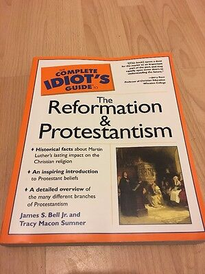 The Complete Idiot's Guide to Reformation and Protestantism by BELL (Paperback,…