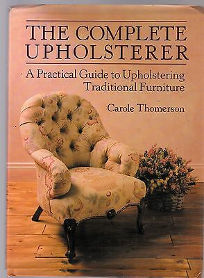 ***THE COMPLETE UPHOLSTERER - by Carole Thomerson****1989**