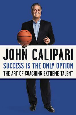 JOHN CALIPARI Signed Basketball Book Success Is The Only Option *RARE* 1st/1st