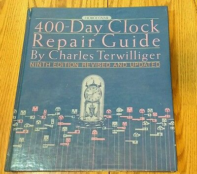 400-Day Clock Repair Guide by Charles Terwilliger - 9th Edition - Hardcover