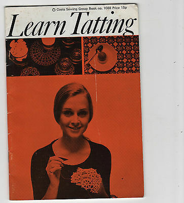 Learn Tatting. Coats Sewing Group Book No 1088 1971. 31 Pages Patterns.