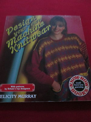 Design Your Own Machine Knitwear - Felicity Murray - Pb Book