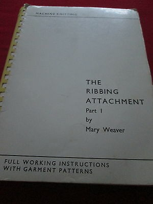 The Ribbing Attachment Part 1 By Mary Weaver - Comb Bound Book