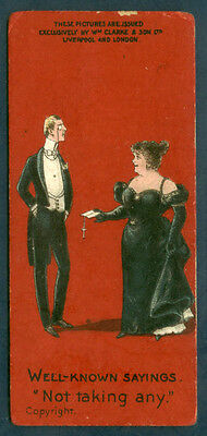 Clarke tobacco cigarette card Well-known Sayings Not Taking Any VG 1900