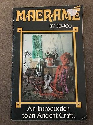 Macrame ~ An introduction to an Ancient Craft, Semco ~ Vintage ~ For Beginners