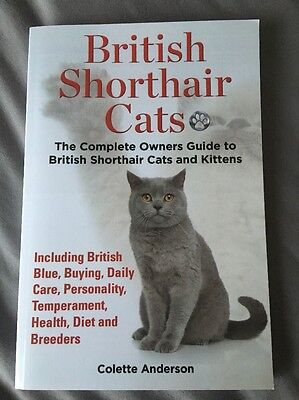 British Shorthair Cats, the Complete Owners Guide to British Shorthair Cats and…