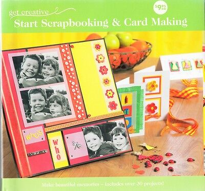 Get Creative ~ Start Scrapbooking and Card Making Book