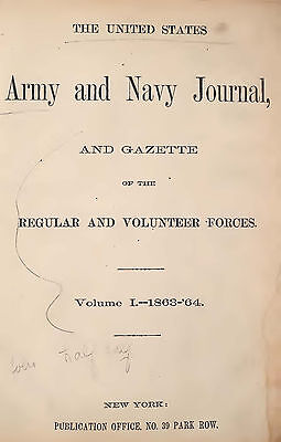 U.S. Army and Navy Journal and Gazette of the Regular and Volunteer Forces Vol 1