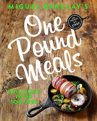 One Pound Meals: Delicious Food for Less - by Miguel Barclay (Paperback, 2017)