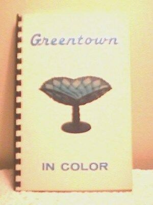 """""""greentown In Color""""  By Ralph & Louise Boyd, 1972, Modlin Printing"""