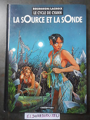 Eldoradodujeu > Bd - La Source Et La Sonde 1 Le Cycle Cyann - Casterman 2003 Be+