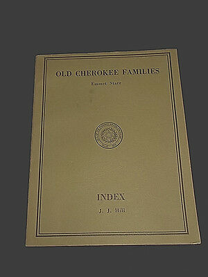Old Cherokee Families by Emmet Starr & J.J. Hill 2nd Edition 1976 Genealogy Book
