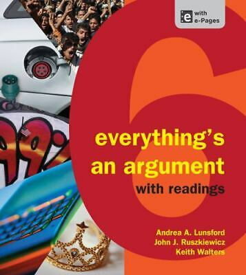 Everything's an Argument with Readings by Keith Walters, John J. Ruszkiewicz...