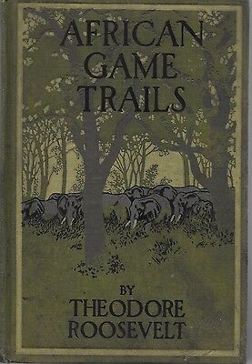 African Game Trails By Theodore Roosevelt  1912