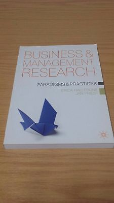 Business and Management Research: Paradigms & Practices by Hallebone & Priest