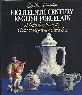 18th Century English Porcelain - Makers Types Dates / In-Depth Illustrated Book
