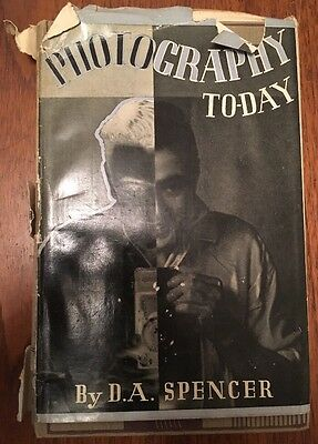 "Vintage 1943 ""Photography Today"" Book by D.A. Spencer, Cameras Developing etc"