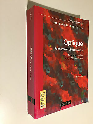 OPTIQUE , Fondements et Applications de José Philippe Perez