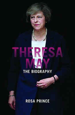 by Rosa Prince Theresa May:The Enigmatic Prime Minister 10 Feb 9781785901454 new