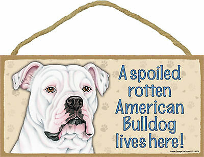 A spoiled rotten American Bulldog lives here! Dog Wood Sign Plaque USA Made NEW