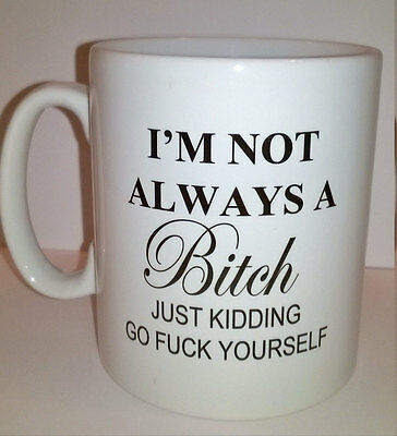 'i'm Not Always A Bitch....'mug Quote ****mug Not Included**** 2 For $2 Sale!!