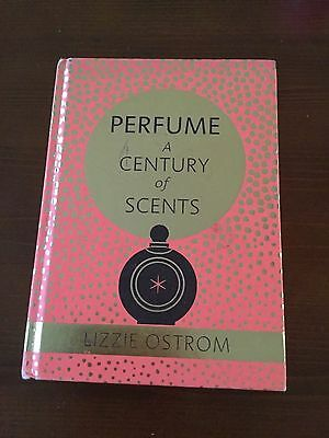 Perfume:a century of scents first edition Lizzie ostrom signed by author