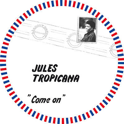"""Jules Tropicana """"Come On"""" Picture Dsic Edition"""