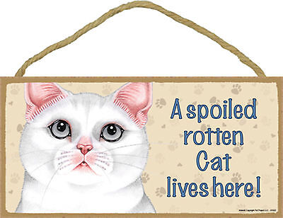 White Cat A spoiled rotten Cat lives here! Cat Wood Sign Plaque - USA Made - NEW