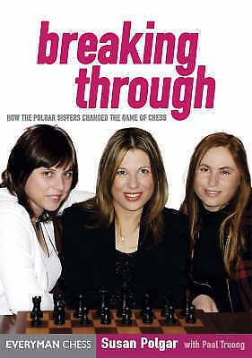 Breaking Through: How the Polgar Sisters Changed the Game of Chess by Susan...