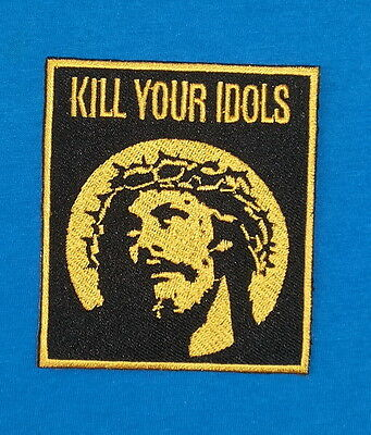 KILL YOUR IDOLS PUNK ROCK BAND Embroidered Sewn On Iron On  Patch Free Ship