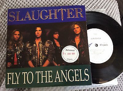 "SLAUGHTER,  FLY TO THE ANGELS 7"" single.    Vinyl record Ex condition"