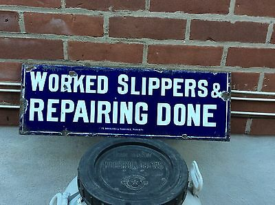 """Antique porcelain """"WORKED SLIPPERS & REPAIRING DONE"""" steel sign !"""