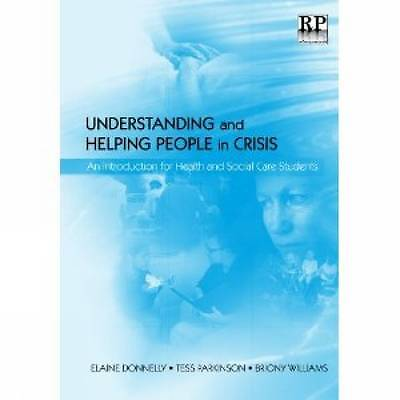 Understanding and Helping People in Crisis: An Introduction for Health and Soci…